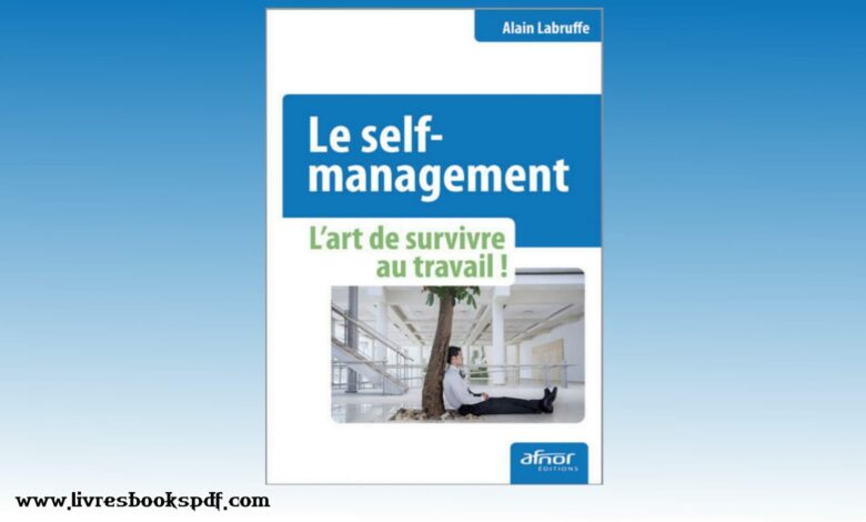 Photo de Télécharger : Le self management-L'art de survivre au travail ! Pdf gratuit