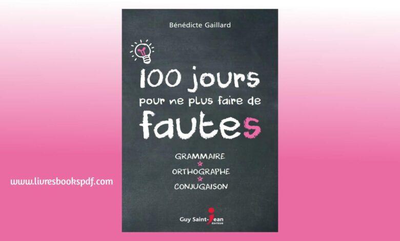 Photo de Télécharger : 100 jours pour ne plus faire de fautes en pdf gratuit