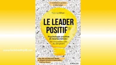 Photo de Télécharger Le leader positif : Psychologie positive et neurosciences pdf gratuit