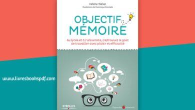 Photo de Télécharger Objectif mémoire: au lycée et à l'université, (re)trouvez le goût de travailler avec plaisir et efficacité pdf gratuit