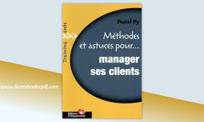 Photo de Methodes et astuces pour manager ses clients