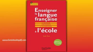 Photo de Télécharger : Enseigner la langue française à l'école – La grammaire, le vocabulaire et la conjugaison en pdf gratuit