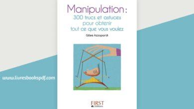 Photo de Manipulation : 300 trucs et astuces pour obtenir tout ce que vous voulez